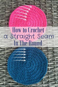 How to Create a Straight Seam When Crocheting in the Round http://hearthookhome.com/crochet-tip-how-to-create-a-straight-invisible-seam-when-crocheting-in-the-round/