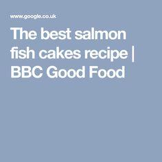 The best salmon fish cakes recipe | BBC Good Food