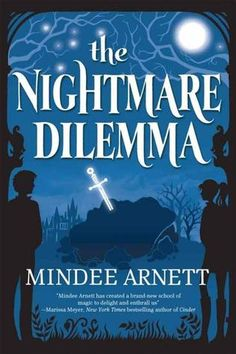 The Nightmare Dilemma (The Arkwell Academy #2) by Mindee Arnett. Expected publication: March 4th 2014 by Tor Teen. Cover by Kate Forester #YA #Paranormal