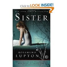 Sister: A Novel - since I have an older sister this one hit home.  And it's a good mystery.