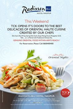 Be a Part of Oriental Nights at Radisson Blu Hotel, Nagpur!  Genuine Oriental Food Within Arm's Reach! TCK opens its doors to the best delicacies of Oriental Haute Cuisine! For Reservations, Contact: 8600400400