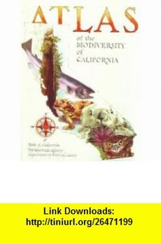 Atlas of the Biodiversity of California (9780972229104) Dugald Stermer , ISBN-10: 0972229108  , ISBN-13: 978-0972229104 ,  , tutorials , pdf , ebook , torrent , downloads , rapidshare , filesonic , hotfile , megaupload , fileserve