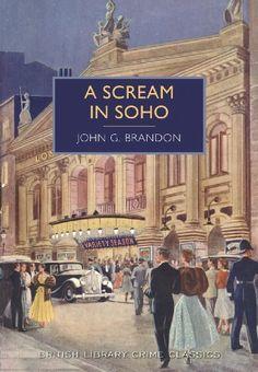 A Scream in Soho (British Library Crime Classics): Amazon.co.uk: John G. Brandon: Books