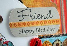 Prairie Paper & Ink: Happy Birthday Friend