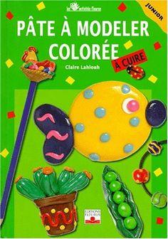 Pate à modeler colorée de Claire Lahlouh http://www.amazon.ca/dp/2215021381/ref=cm_sw_r_pi_dp_eJe6ub1W10C62