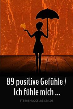 89 positive Gefühle / Ich fühle mich ... #gefühle