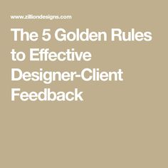 The 5 Golden Rules to Effective Designer-Client Feedback
