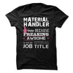 Awesome Material Handler Shirts T-Shirts, Hoodies (22.99$ ==► Order Here!)