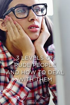 How to deal with the MOST intolerable people ever.