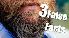 | Three False Facts | #13 - Beard