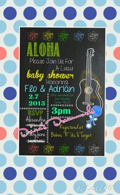 Luau Themed Baby Shower Invite  www.facebook.com/drinasdreamworks