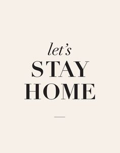 Typography Print Poster Art Lets Stay Home by TheMotivatedType