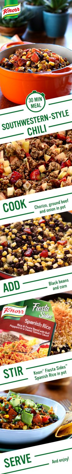 Make a family feast in a single pot --less than 30 minutes from prep to plate! Enjoy Knorr's Southwestern-Style Chili, a grand canyon of rich flavor. Follow this easy recipe for dinner tonight: 1. Cook chorizo, ground beef, & onion in one pot 2. Add black beans & corn 3. Stir in Knorr® Fiesta Sides™ - Spanish Rice. Serve w/ cilantro, scallion, avocado, lime, & tortillas. Enjoy!