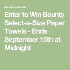 Enter to Win Bounty Select-a-Size Paper Towels - Ends September 15th at Midnight