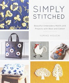 Simply stitched: beautiful embroidery motifs and projects with wool and cotton.by yumiko higuchithis book includes 20 beautiful embroidery motifs plus . Embroidery Motifs, Embroidery Designs, Embroidery Works, Embroidery Supplies, Kawaii Crafts, Wool Thread, Cotton Thread, Reverse Applique, Colorful Candy
