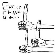 David Shrigley - Everything is good