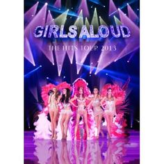 Girls Aloud - Girls Aloud Ten The Hits Tour 2013