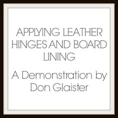 APPLYING LEATHER HINGES AND BOARD LINING: A Demonstration by Don Glaister