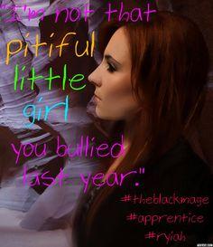 Ryiah meme #theblackmage #apprentice #rachelecarter #author #ya #fantasy #romance #lovehate #Darren #ryiah #magic #bully