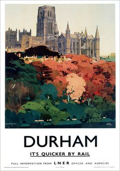 Durham - Trees and Cathedral by National Railway Museum - art print from King & McGaw Posters Uk, Train Posters, Railway Posters, Poster Prints, Art Prints, Warkworth Castle, Poster Retro, Durham Cathedral, British Travel