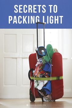 Secrets to Packing Light: Tips and tricks to minimize the overpacking so you can be stress free on your vacation!