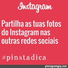 Partilha as tuas fotos do Instagram nas outras redes sociais #pinstadica via @Pinstagram Guy #Instagram