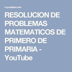 RESOLUCION DE PROBLEMAS MATEMATICOS DE PRIMERO DE PRIMARIA - YouTube