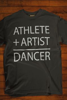 Athlete Plus Artist Equals Dancer T-Shirts! An Ideal New Dance T-Shirts, Mugs, Gifts Only for Dancer and Dance Lovers! *Not Available In Stores - Limited Time Offer* GRAB YOURS NOW! *Available in many different styles and colors*
