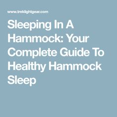 Sleeping In A Hammock: Your Complete Guide To Healthy Hammock Sleep