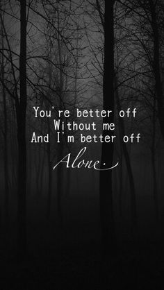Better off alone Lyric Quotes, Sad Quotes, Inspirational Quotes, Death Quotes, Qoutes, Fallout Boy, Sum 41, It's Over Now, Rap