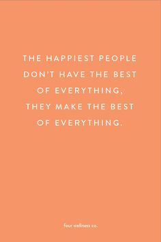 happiest people don't have the best of everything, they make the best of everything. // Free health and wellness tips at Positive Quotes, Motivational Quotes, Inspirational Quotes, Positive Affirmations, Quotes To Live By, Life Quotes, Drake Quotes, Quotes Quotes, Wisdom Quotes