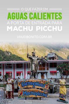 Pontos turísticos de Aguas Calientes, a cidade-base para Machu Picchu. O que fazer, onde ficar e o que comer
