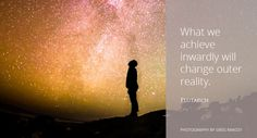 What we achieve inwardly will change outer reality. - http://www.heartfulnessmagazine.com/what-we-achieve-inwardly-will-change-outer-reality/