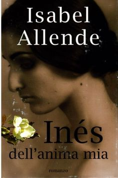 Inés dell'anima mia di Isabel Allende, http://www.amazon.it/dp/B007ASYVOQ/ref=cm_sw_r_pi_dp_9t3hsb1YE391G