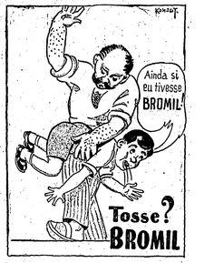 A imagem traduz a expressão 'mostrar o que é bom para a tosse'.    O pai surra o filho, mas tudo o que o garoto queria para esquecer as dores era o xarope Bromil.    O anúncio é do dia 3 de fevereiro de 1938    Hoje o fabricante do Bromil poderia ser processado por exibir imagens de violência contra a criança.  http://blogs.estadao.com.br/reclames-do-estadao/2011/02/03/so-um-tapinha/