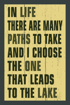 There are Many Paths to Take & I Choose the One that Leads to the Lake. Lake House Signs, Lake Signs, Beach Signs, Lake Quotes, Sign Quotes, Beach Quotes, Boat Shirts, Lakeside Living, Lake Decor
