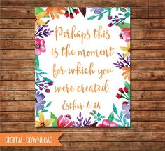 DIGITAL DOWNLOAD ITEM: Perhaps this is the moment for which you were created! Inspire yourself or someone else with this beautiful and vibrant watercolor quote print! This Christian wall art features a border of watercolor flowers and foliage with the Esther 4:14 verse Perhaps this is the moment for which you were created in a beautiful gold paint texture. Your purchase of this bible verse wall art includes two digital download files of different sizes for printing: (1) 8x10 printable high…