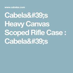 Cabela's Heavy Canvas Scoped Rifle Case : Cabela's