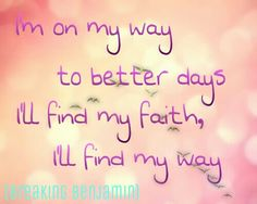 Better days by breaking Benjamin