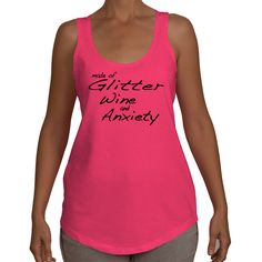 Glitter, wine and anxiety fitness tank