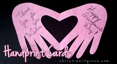 http://www.christianitycove.com/make-handprint-cards-to-show-your-love-and-appreciation/7289/