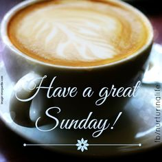 Have a great Sunday!  (I will with my coffee for starters!)