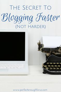 While I'd love to spend all my time on my blog, it's just not possible, so I need to learn how to be blogging faster. This is the secret to making it work.