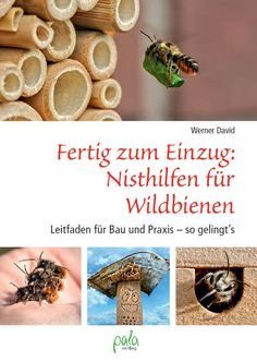 Pala-Verlag Ready to move in: nesting aids for wild bees. Guide to construction and practice – how it works! Werner David Insect Hotel Source by