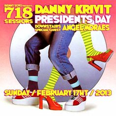 Sunday, February 17, 2013  (Presidents Day Weekend)    Benny Soto Presents..  718 SESSIONS!    On the turntables the entire night...  DANNY KRIVIT  www.dannykrivit.net    And on the Sub-Santos level:  Angel Moraes!    Lights by ARIEL    Doors 6pm    Still $5 for the first 100 people before 7pm!  $12 Reduced Admission  $20 Without    Santos Party House  96 Lafayette  www.santospartyhouse.com