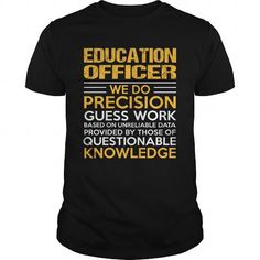 EDUCATION OFFICER T Shirts, Hoodies. Get it here ==► https://www.sunfrog.com/LifeStyle/EDUCATION-OFFICER-123363750-Black-Guys.html?41382