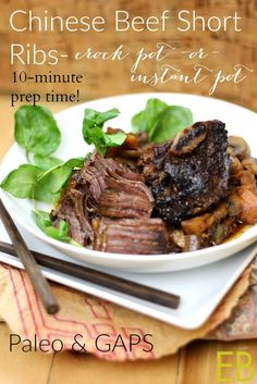 Chinese Beef Short Ribs- Instant Pot or Crock Pot {Paleo & GAPS} - Eat Beautiful~ Great for guests, great leftovers, so easy for family any weeknight!