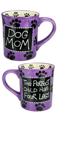 "Dog Mom Mug — reads ""DOG MOM"" on one side and ""The Perfect Child Has Four Legs"" on the other side; purple outside and white inside, with black pawprints both outside and inside; $14.95 (funds 14 bowls of food); available at The Animal Rescue Site's store / / / / / / / / / / / / / I sooo want this!! :D"
