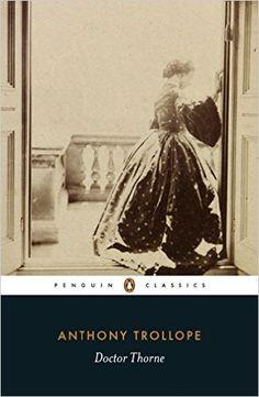 Doctor Thorne (Penguin Classics): Anthony Trollope: 9780140433265: Books - Amazon.ca