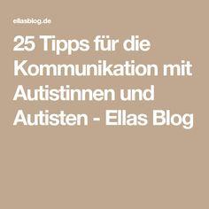 25 Tipps für die Kommunikation mit Autistinnen und Autisten - Ellas Blog